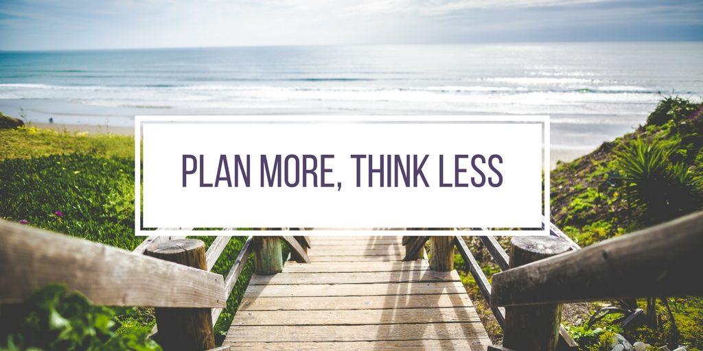 plan more
