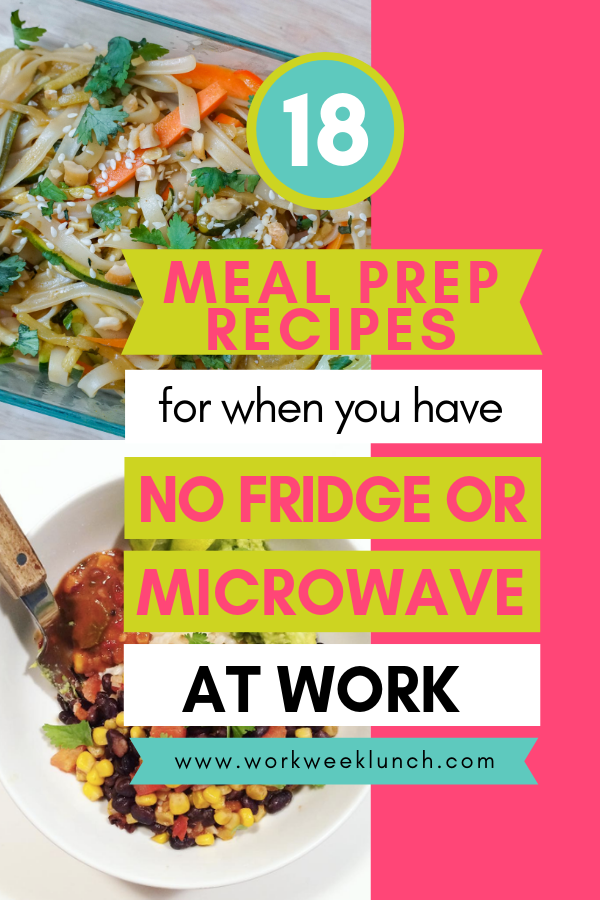 18 Meal Preps For When You Have No Fridge Or Microwave At Work