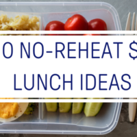 10 No Reheat Lunch Ideas For Less Than $2 Per Serving