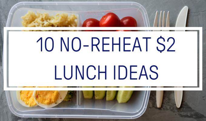 cheap no reheat lunch ideas